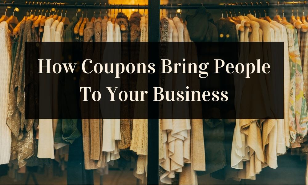 How Coupons Bring People To Your Business